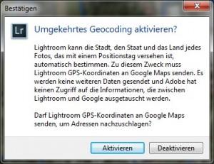 Damit Lightroom aus den GPS-Koordinaten Stadt, Staat und Land ermitteln und in die Metadaten eintragen kann, muss diese Meldung bestätigt werden